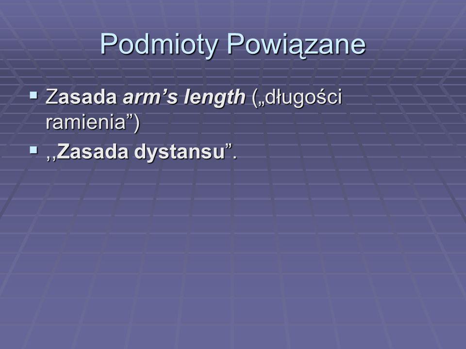 """Podmioty Powiązane Zasada arm's length (""""długości ramienia )"""