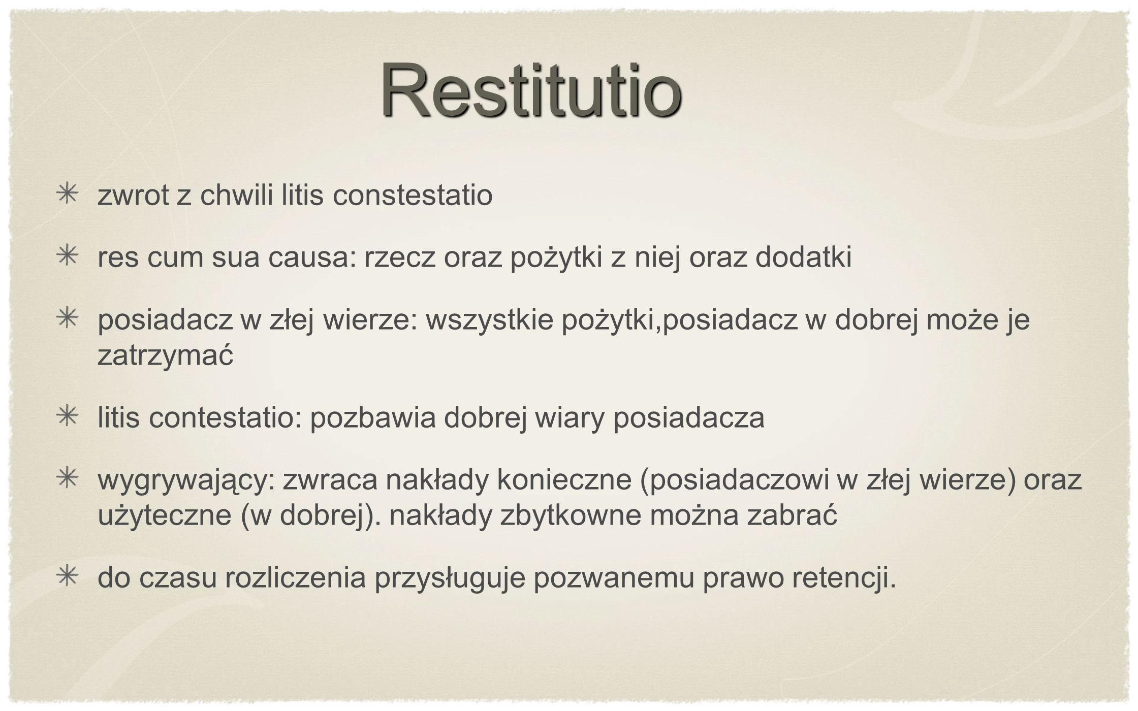Restitutio zwrot z chwili litis constestatio