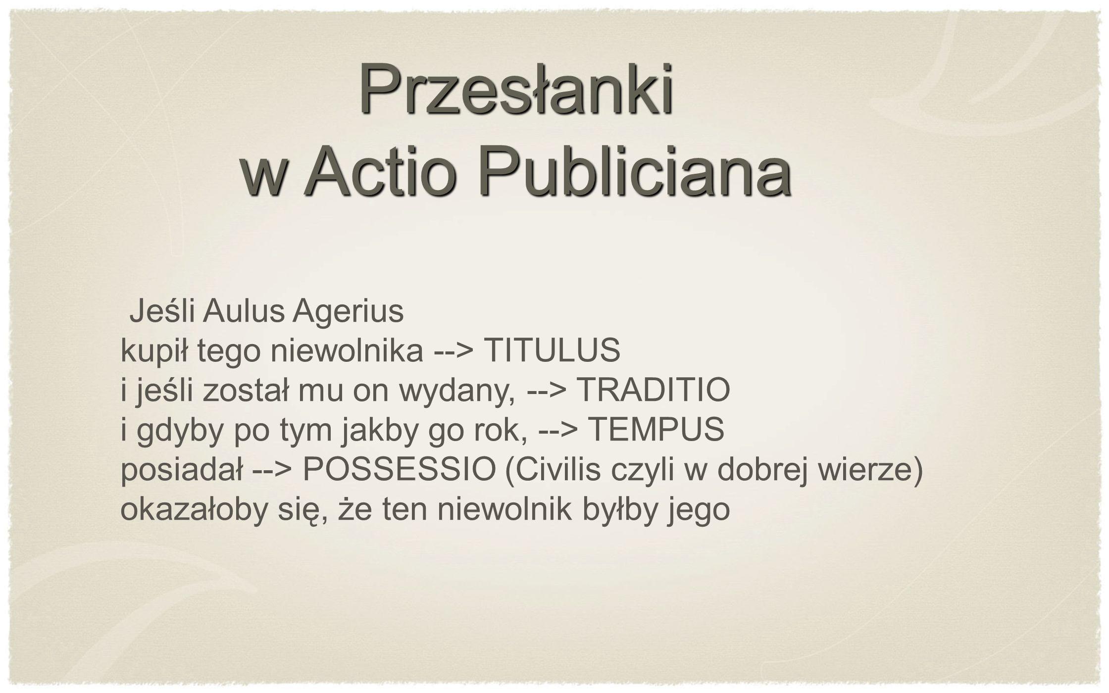 Przesłanki w Actio Publiciana