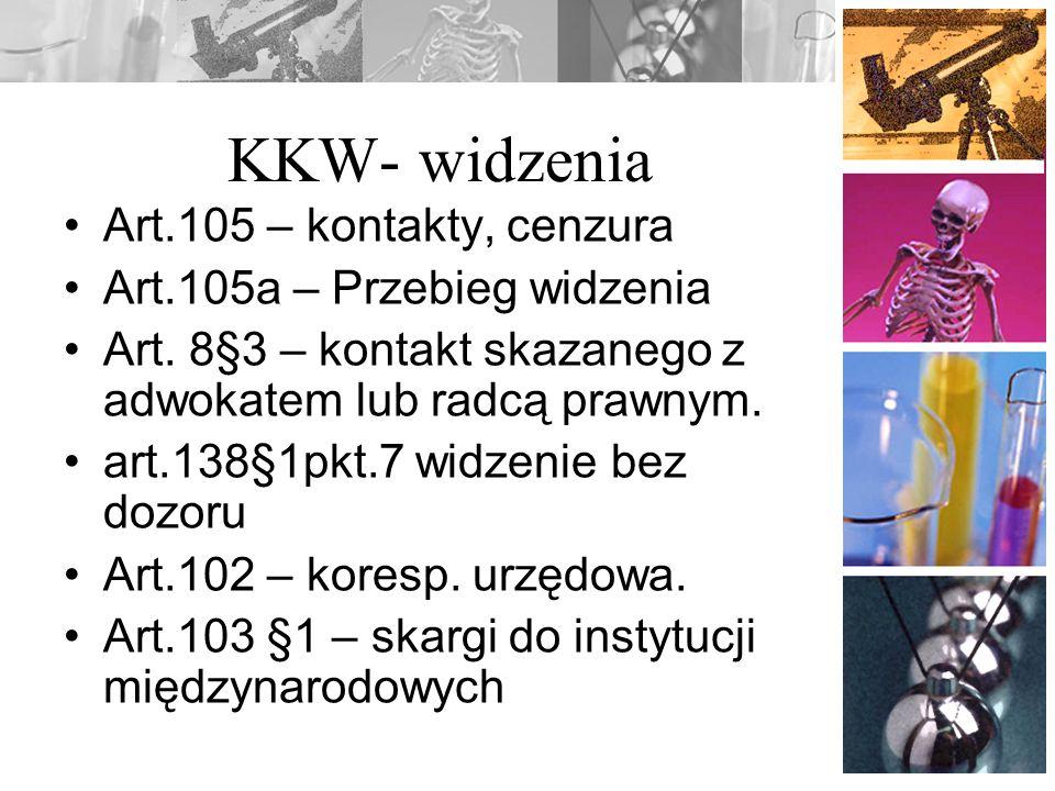 KKW- widzenia Art.105 – kontakty, cenzura Art.105a – Przebieg widzenia