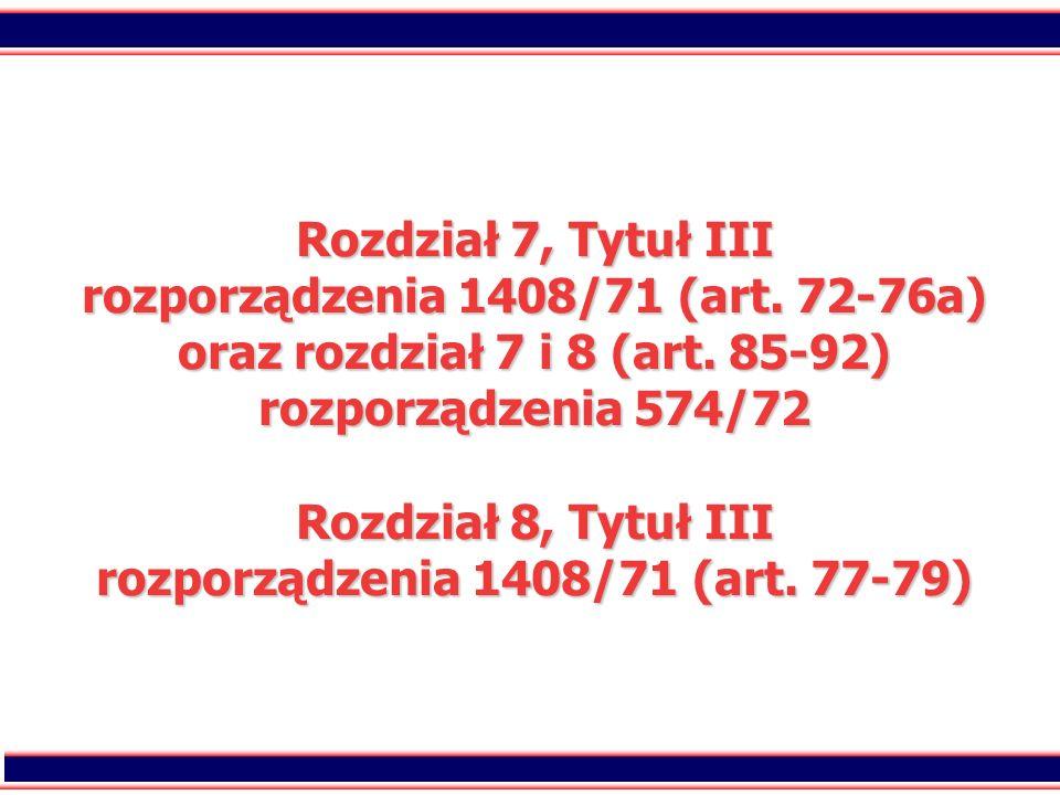 Rozdział 7, Tytuł III rozporządzenia 1408/71 (art