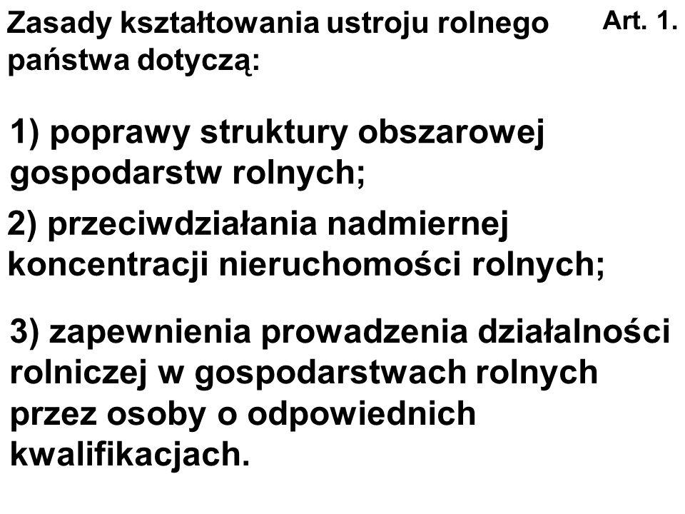 1) poprawy struktury obszarowej gospodarstw rolnych;