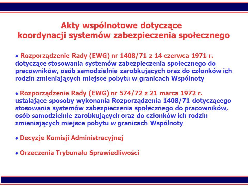 Akty wspólnotowe dotyczące koordynacji systemów zabezpieczenia społecznego  Rozporządzenie Rady (EWG) nr 1408/71 z 14 czerwca 1971 r.
