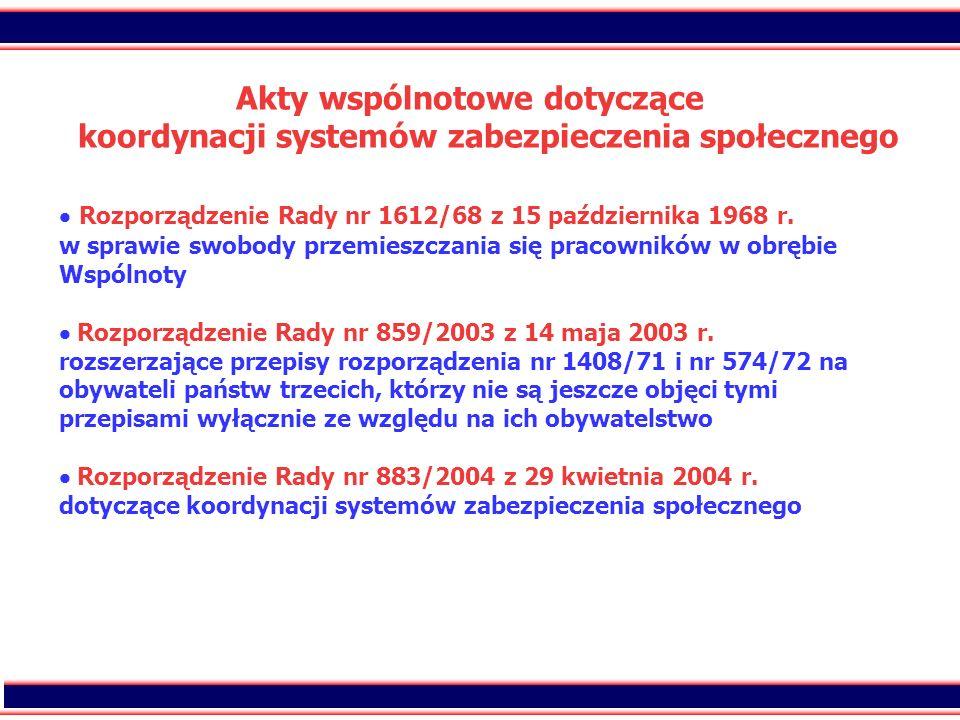 Akty wspólnotowe dotyczące koordynacji systemów zabezpieczenia społecznego  Rozporządzenie Rady nr 1612/68 z 15 października 1968 r.