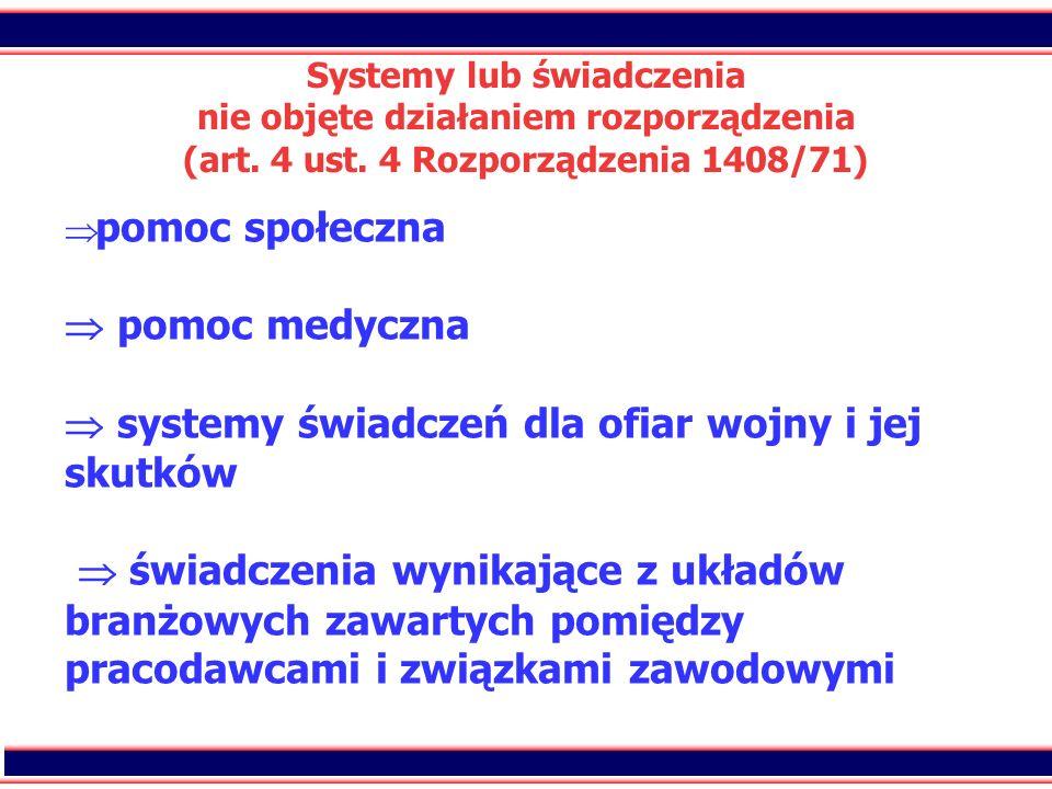 Systemy lub świadczenia nie objęte działaniem rozporządzenia (art