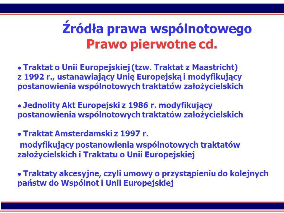 Źródła prawa wspólnotowego Prawo pierwotne cd