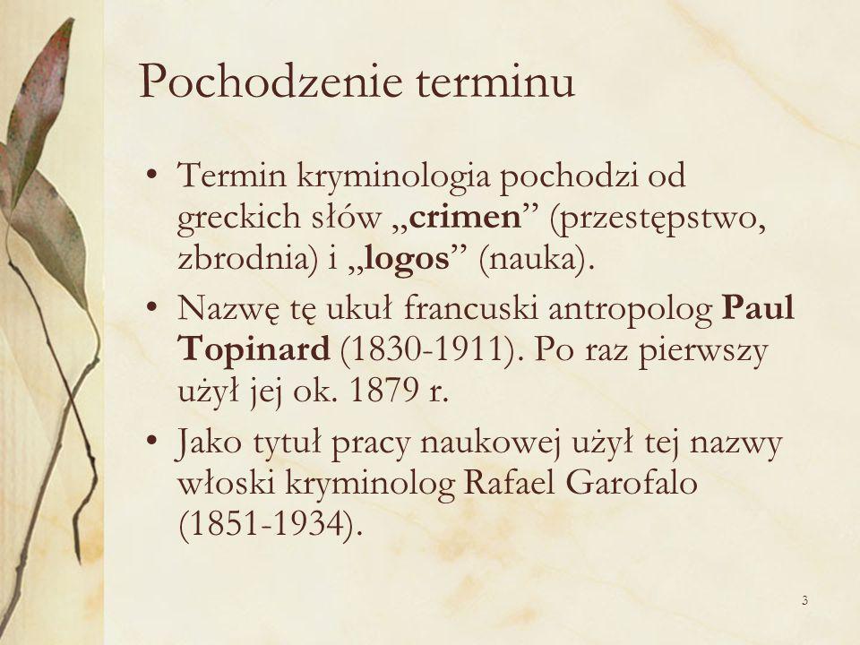 """Pochodzenie terminu Termin kryminologia pochodzi od greckich słów """"crimen (przestępstwo, zbrodnia) i """"logos (nauka)."""