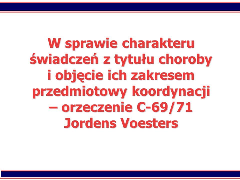 W sprawie charakteru świadczeń z tytułu choroby i objęcie ich zakresem przedmiotowy koordynacji – orzeczenie C-69/71 Jordens Voesters