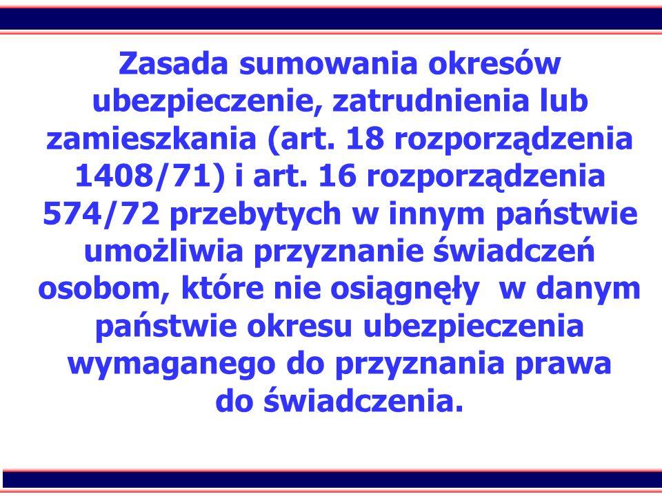 Zasada sumowania okresów ubezpieczenie, zatrudnienia lub zamieszkania (art.