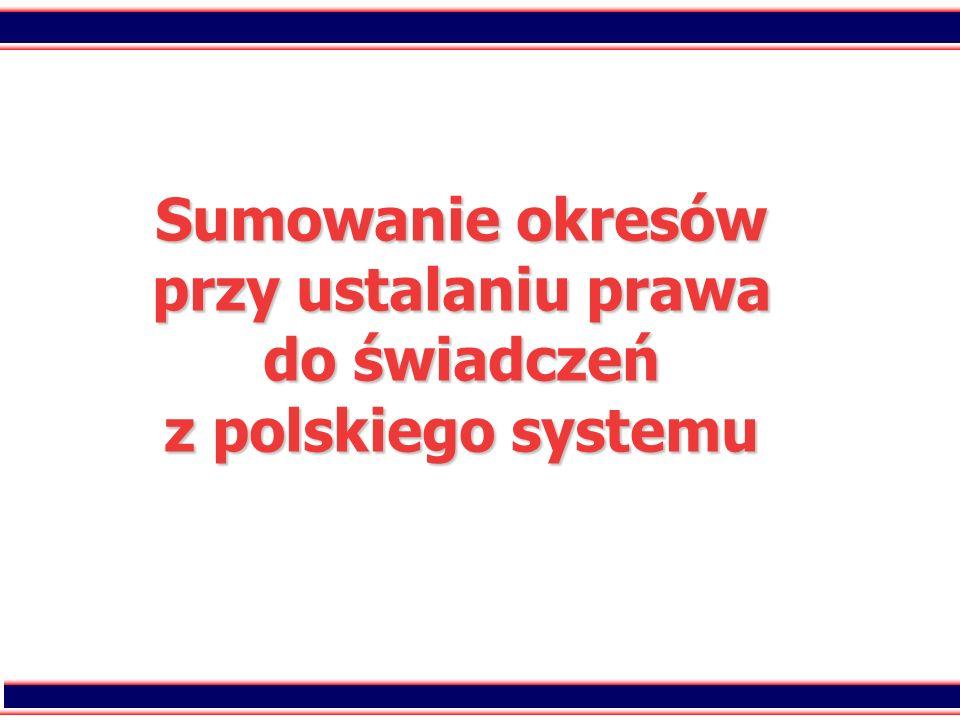 Sumowanie okresów przy ustalaniu prawa do świadczeń z polskiego systemu