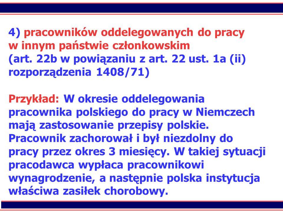 4) pracowników oddelegowanych do pracy w innym państwie członkowskim (art.