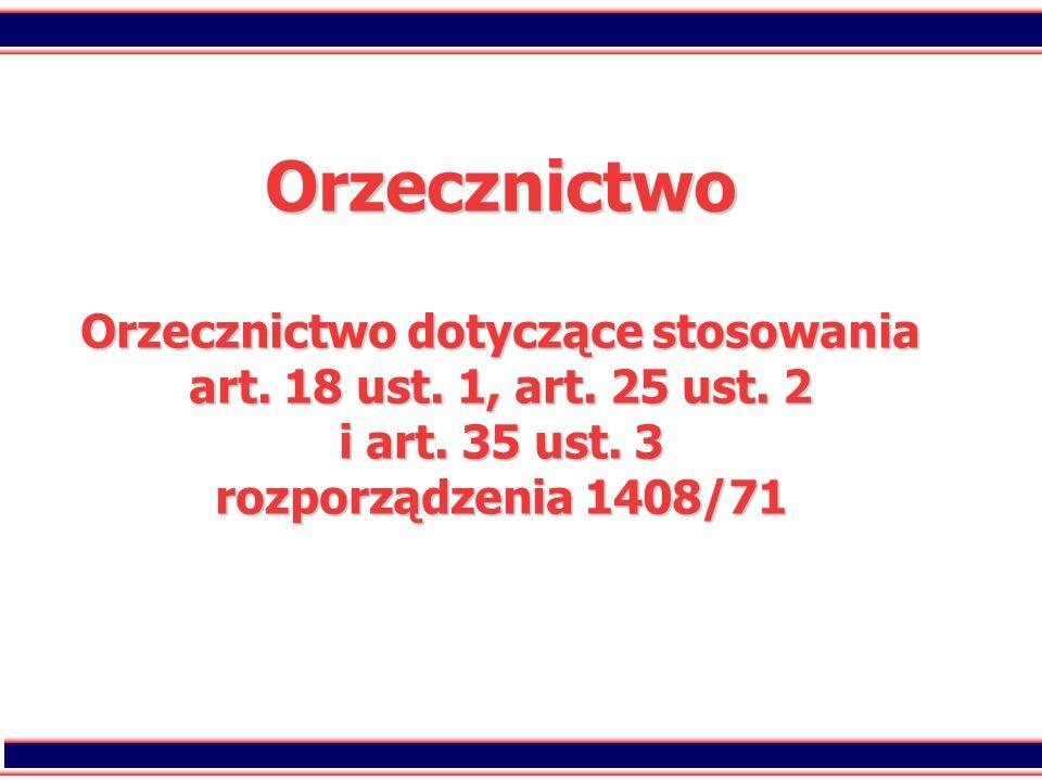 Orzecznictwo Orzecznictwo dotyczące stosowania art. 18 ust. 1, art
