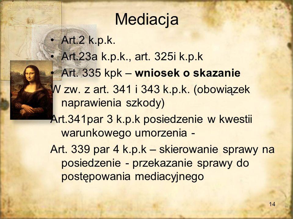 Mediacja Art.2 k.p.k. Art.23a k.p.k., art. 325i k.p.k