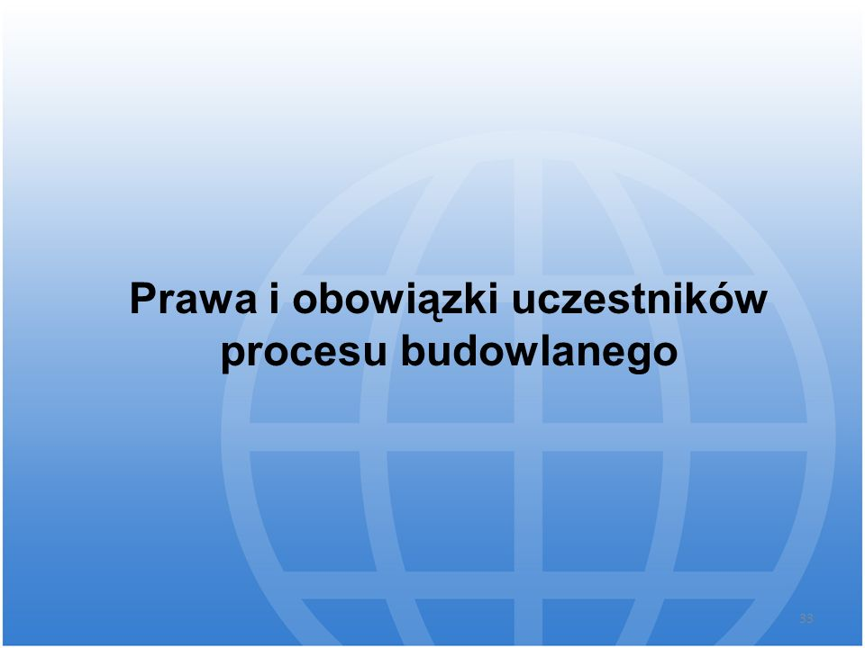 Prawa i obowiązki uczestników procesu budowlanego