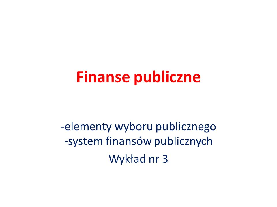 -elementy wyboru publicznego -system finansów publicznych