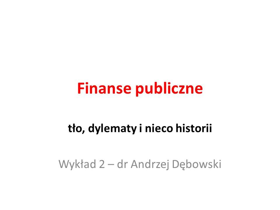 tło, dylematy i nieco historii Wykład 2 – dr Andrzej Dębowski
