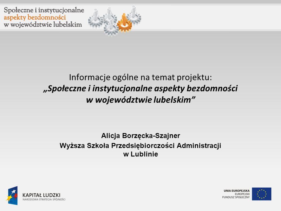 """Informacje ogólne na temat projektu: """"Społeczne i instytucjonalne aspekty bezdomności w województwie lubelskim"""