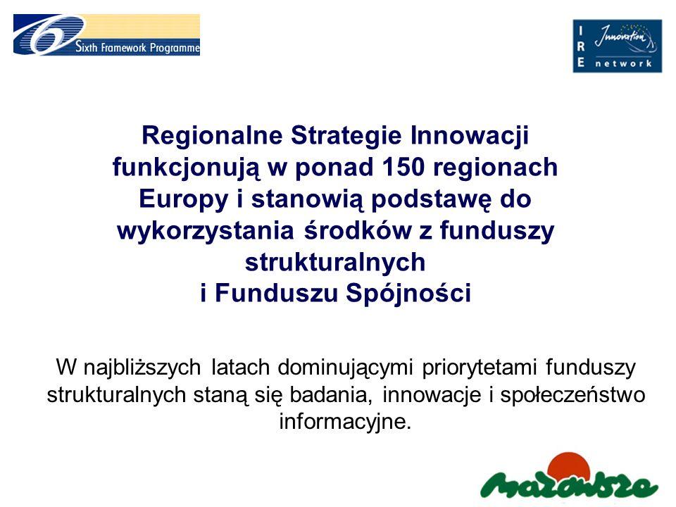 Regionalne Strategie Innowacji funkcjonują w ponad 150 regionach Europy i stanowią podstawę do wykorzystania środków z funduszy strukturalnych i Funduszu Spójności