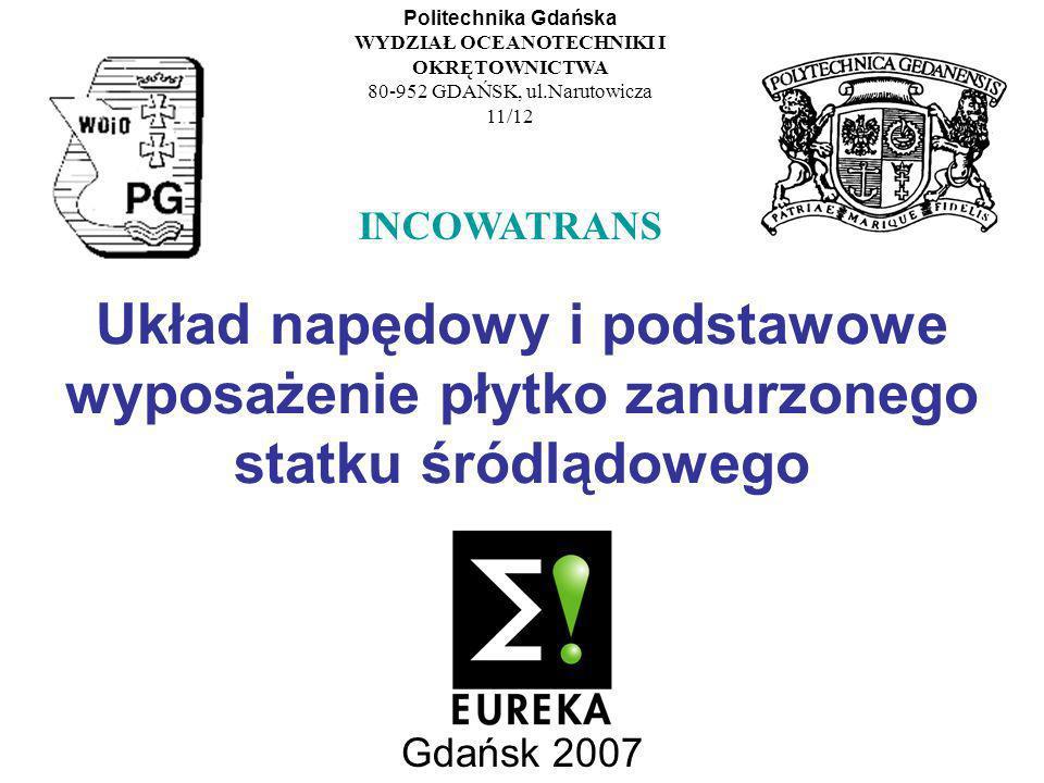 Politechnika Gdańska WYDZIAŁ OCEANOTECHNIKI I OKRĘTOWNICTWA. 80-952 GDAŃSK, ul.Narutowicza 11/12. INCOWATRANS.