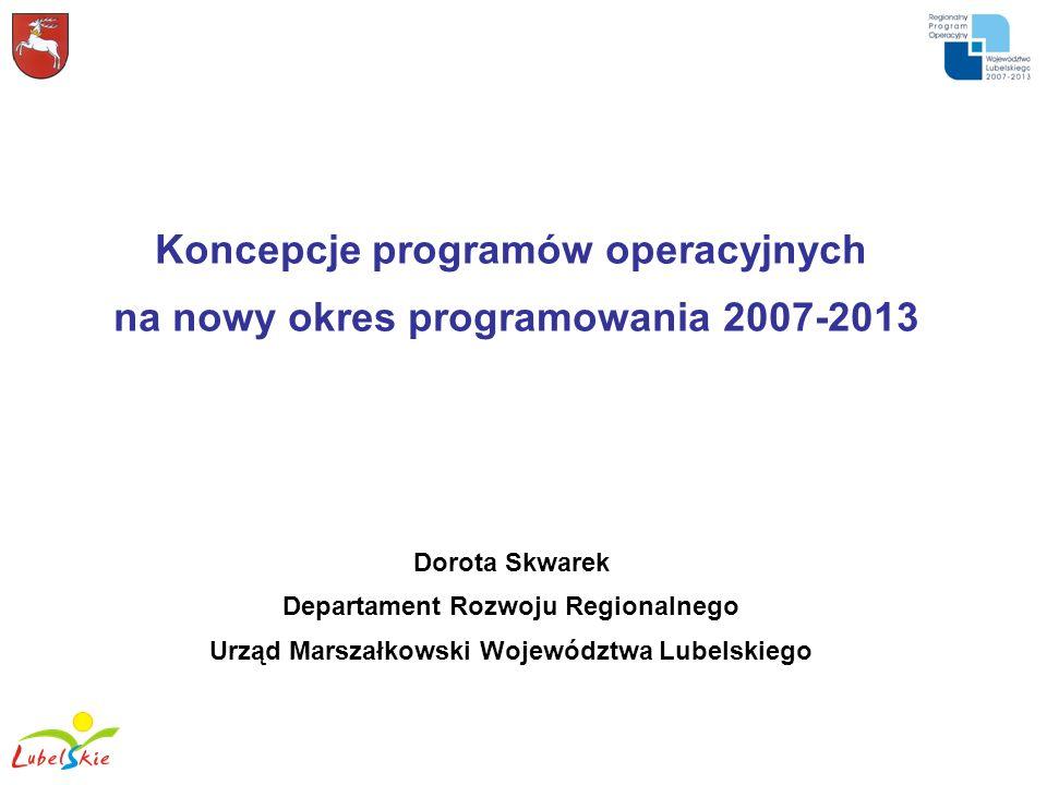Koncepcje programów operacyjnych na nowy okres programowania 2007-2013