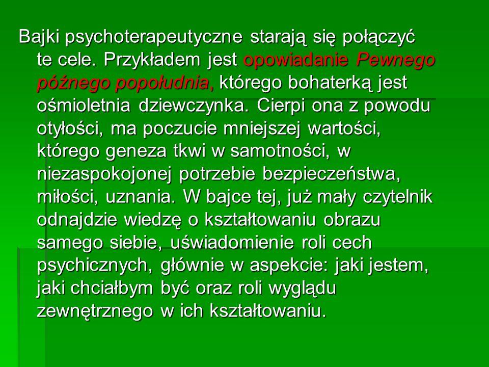 Bajki psychoterapeutyczne starają się połączyć te cele