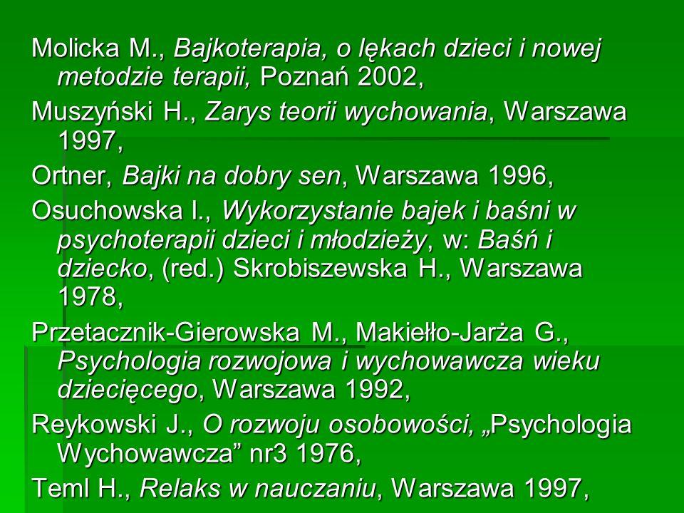 Molicka M., Bajkoterapia, o lękach dzieci i nowej metodzie terapii, Poznań 2002,