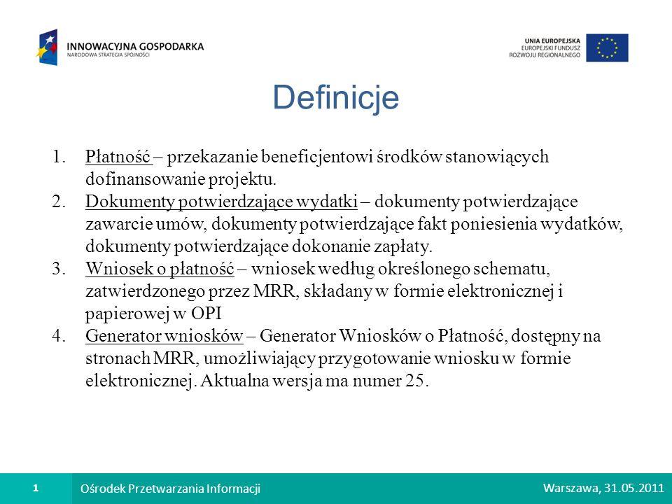 Definicje Płatność – przekazanie beneficjentowi środków stanowiących dofinansowanie projektu.