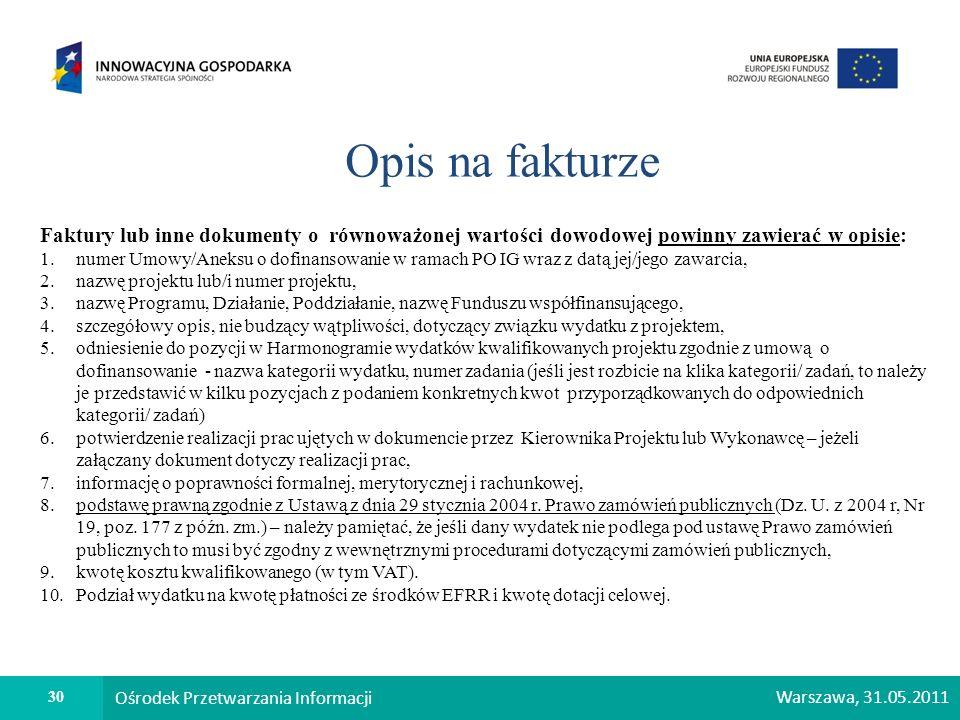 Opis na fakturze Faktury lub inne dokumenty o równoważonej wartości dowodowej powinny zawierać w opisie: