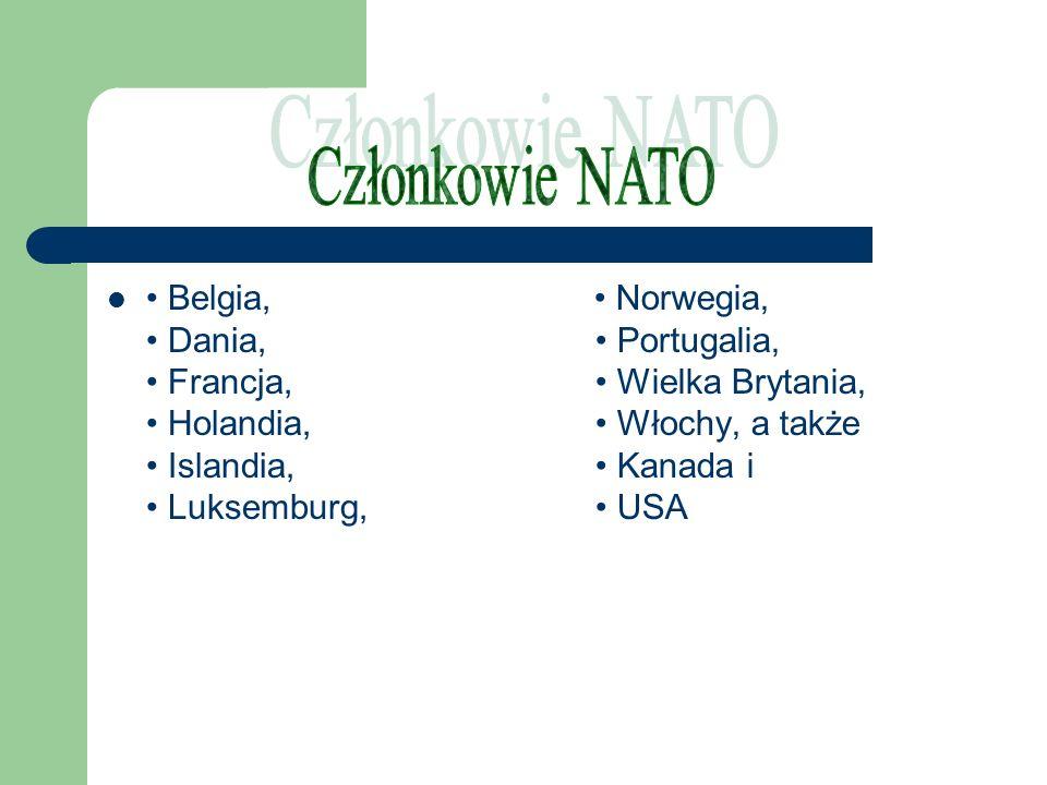 Członkowie NATO• Belgia, • Dania, • Francja, • Holandia, • Islandia, • Luksemburg,