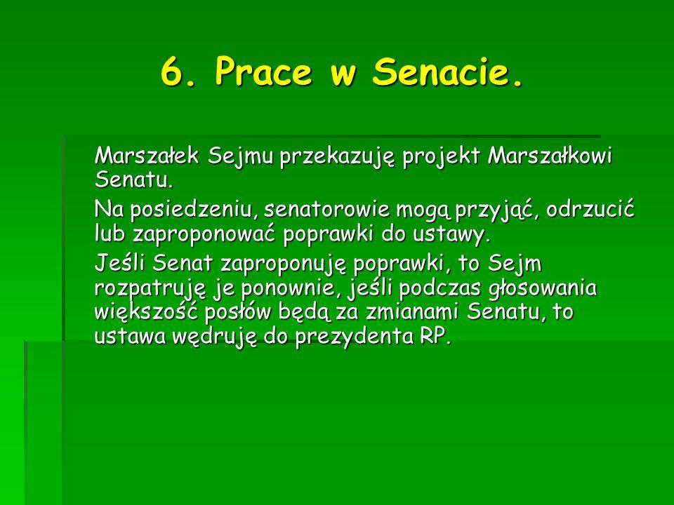 6. Prace w Senacie. Marszałek Sejmu przekazuję projekt Marszałkowi Senatu.