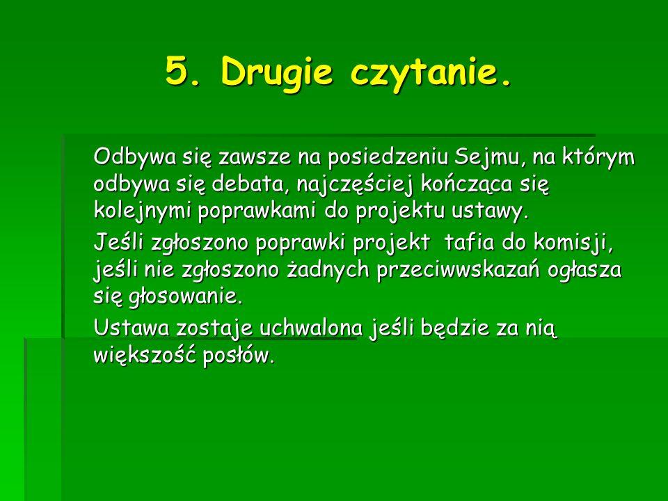 5. Drugie czytanie.