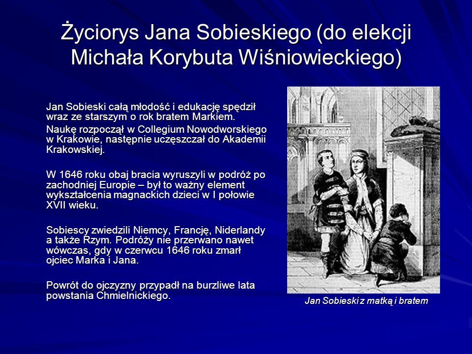 Życiorys Jana Sobieskiego (do elekcji Michała Korybuta Wiśniowieckiego)