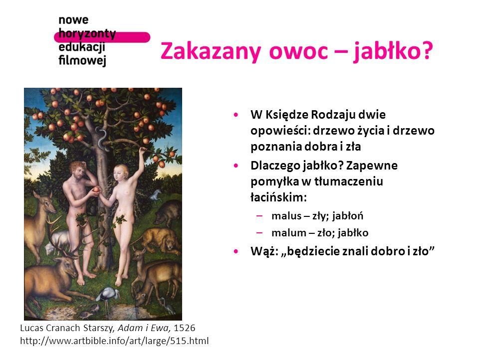 Zakazany owoc – jabłko W Księdze Rodzaju dwie opowieści: drzewo życia i drzewo poznania dobra i zła.