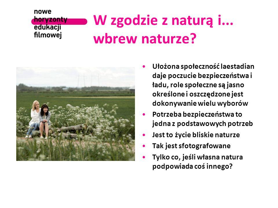 W zgodzie z naturą i... wbrew naturze