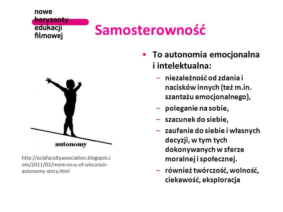 Samosterowność To autonomia emocjonalna i intelektualna: