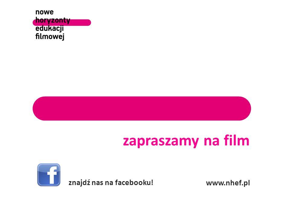 zapraszamy na film www.nhef.pl znajdź nas na facebooku! 10