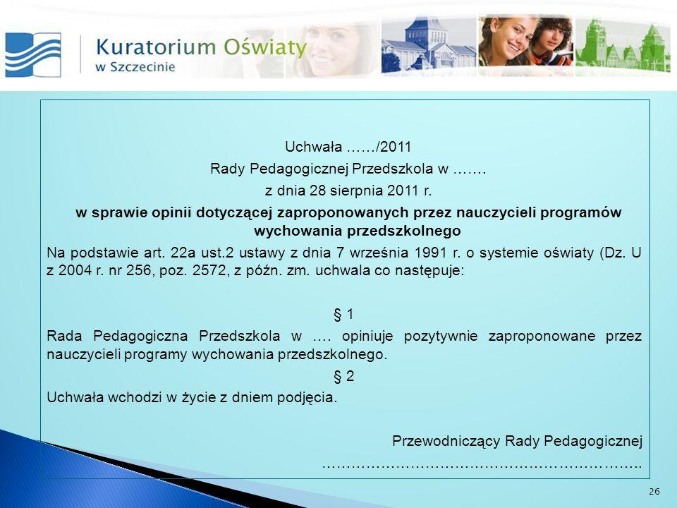 Uchwała ……/2011 Rady Pedagogicznej Przedszkola w ……