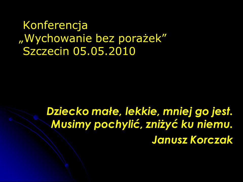 """Konferencja """"Wychowanie bez porażek Szczecin 05.05.2010"""