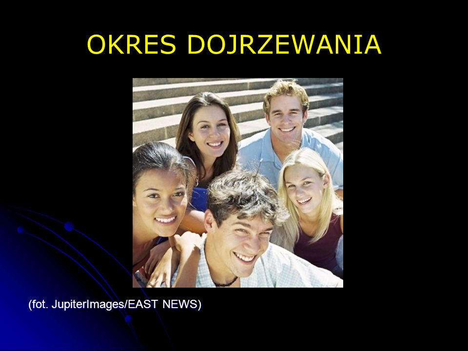 OKRES DOJRZEWANIA (fot. JupiterImages/EAST NEWS)
