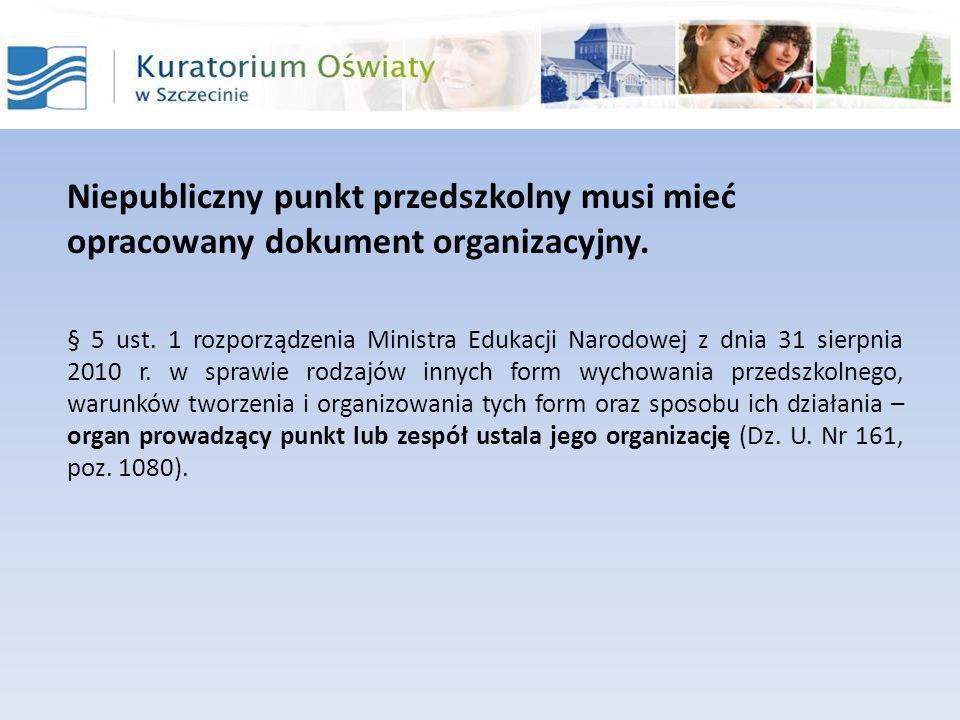 Niepubliczny punkt przedszkolny musi mieć opracowany dokument organizacyjny.