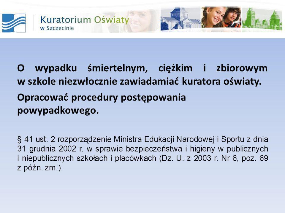 Opracować procedury postępowania powypadkowego.