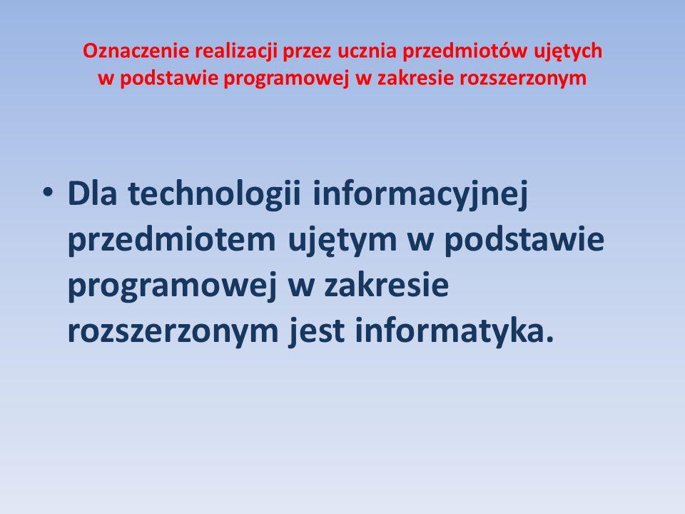 Oznaczenie realizacji przez ucznia przedmiotów ujętych w podstawie programowej w zakresie rozszerzonym