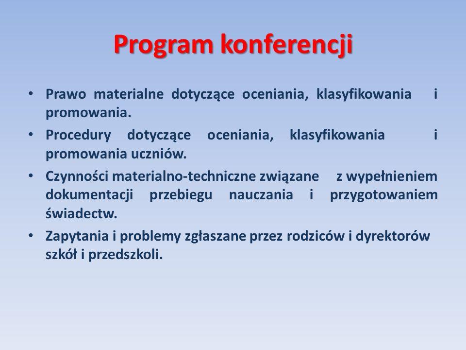 Program konferencji Prawo materialne dotyczące oceniania, klasyfikowania i promowania.