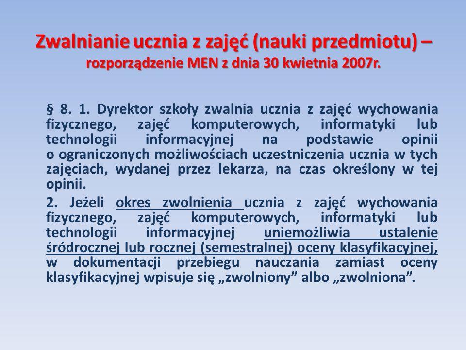 Zwalnianie ucznia z zajęć (nauki przedmiotu) – rozporządzenie MEN z dnia 30 kwietnia 2007r.