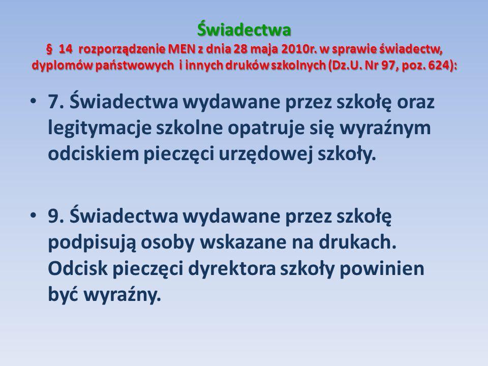Świadectwa § 14 rozporządzenie MEN z dnia 28 maja 2010r