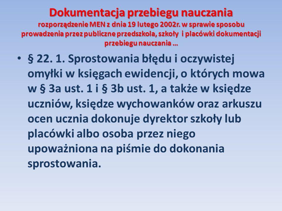 Dokumentacja przebiegu nauczania rozporządzenie MEN z dnia 19 lutego 2002r. w sprawie sposobu prowadzenia przez publiczne przedszkola, szkoły i placówki dokumentacji przebiegu nauczania …