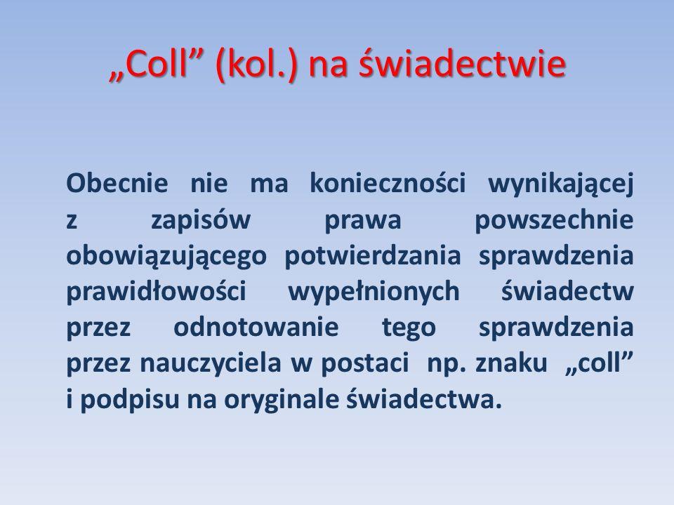 """""""Coll (kol.) na świadectwie"""