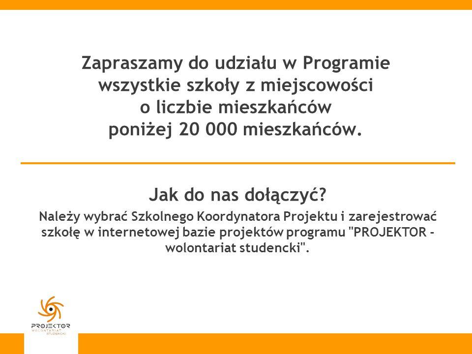 Zapraszamy do udziału w Programie wszystkie szkoły z miejscowości o liczbie mieszkańców poniżej 20 000 mieszkańców.