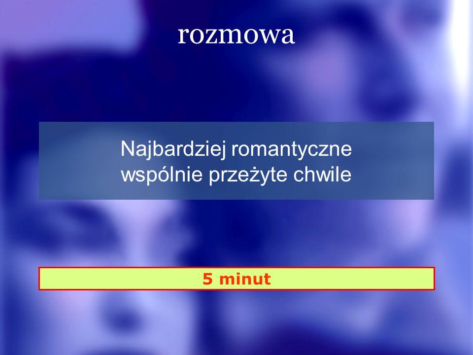 Najbardziej romantyczne wspólnie przeżyte chwile