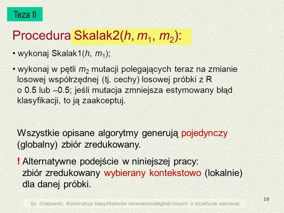 Procedura Skalak2(h, m1, m2):